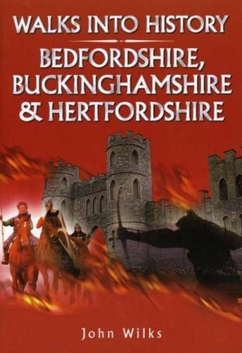 Walks into History Bedfordshire, Buckinghamshire and Hertfordshire (Historic Walks)