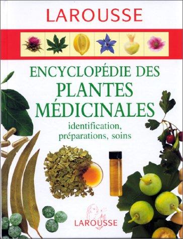Encyclopédie des plantes médicinales: identification - préparation - soins