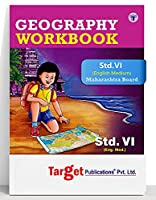 Std 6 Perfect Geography Workbook   English Medium   Maharashtra State Board Book   Includes Topicwise Summary, Oral Tests, Ample Practice Questions, Unit and Semester Papers