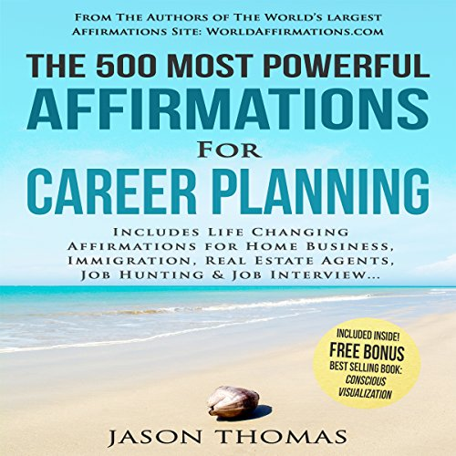 The 500 Most Powerful Affirmations for Career Planning audiobook cover art