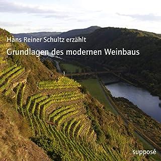 Grundlagen des modernen Weinbaus                   Autor:                                                                                                                                 Klaus Sander,                                                                                        Hans Reiner Schultz                               Sprecher:                                                                                                                                 Hans Reiner Schultz                      Spieldauer: 2 Std. und 17 Min.     1 Bewertung     Gesamt 4,0