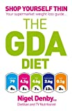 The GDA Diet: Shop Yourself Thin - Your Supermarket Weight Loss Guide... (English Edition)