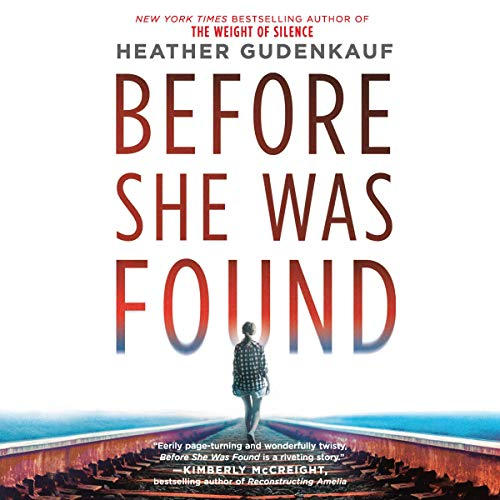 Before She Was Found                   Written by:                                                                                                                                 Heather Gudenkauf                               Narrated by:                                                                                                                                 Brittany Pressley                      Length: 10 hrs and 18 mins     1 rating     Overall 5.0