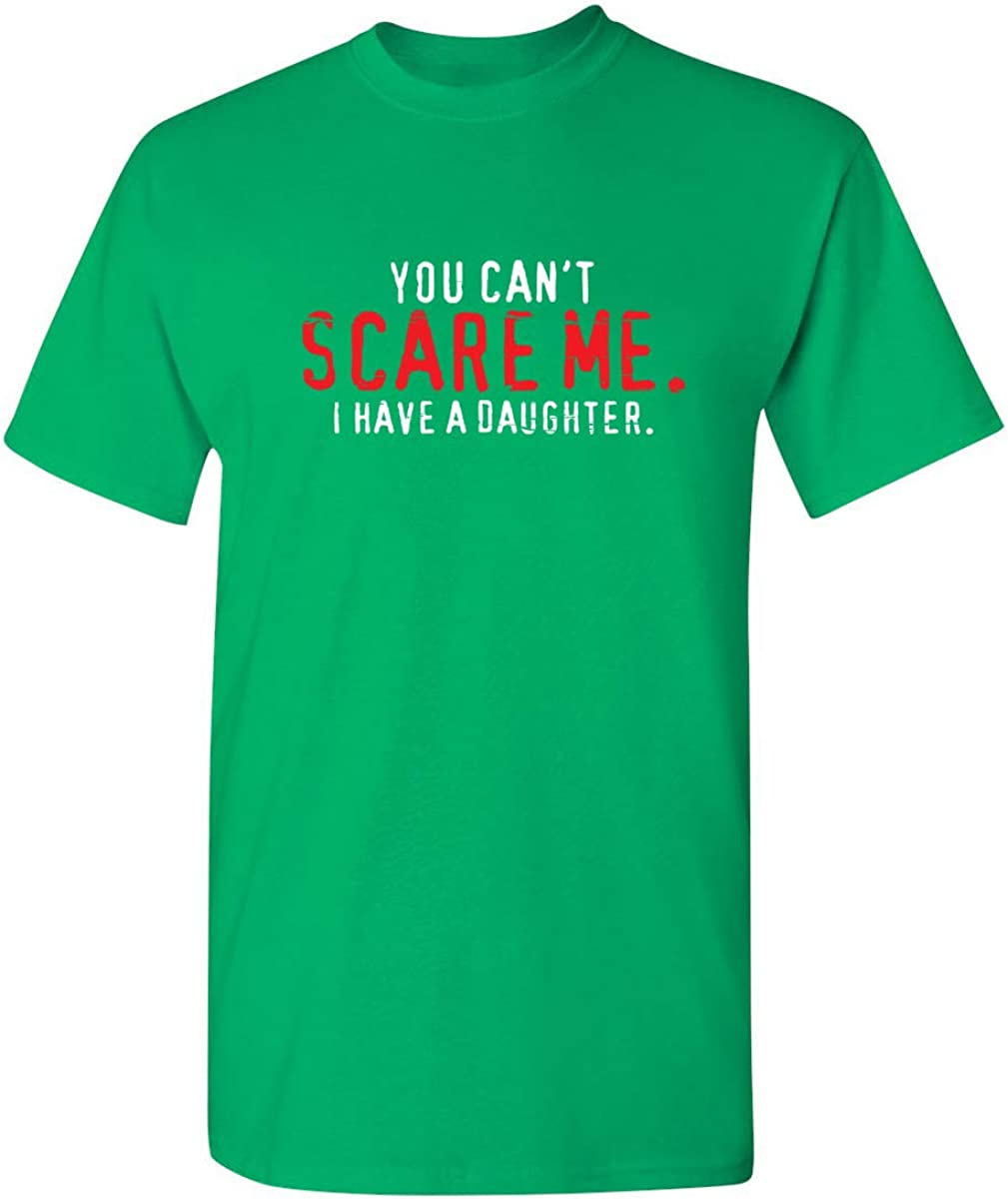 You Can\u2019t Scare Me I Have A Stubborn Daughter She Was Born In February T-shirt