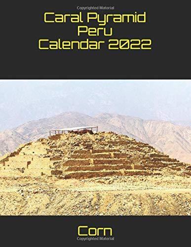 Caral Pyramid Peru Calendar 2022