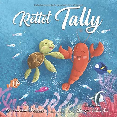 Rettet Tally: Ein Abenteuer im Großen Plastikstrudel (Save The Planet Books Germany, Band 1)