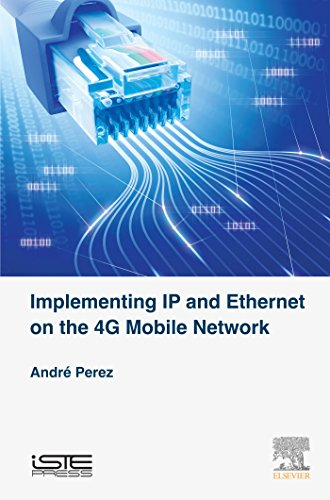 Implementing IP and Ethernet on the 4G Mobile Network (English Edition)