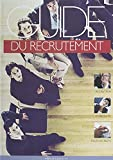 Guide du recrutement (French Edition)