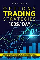 Options trading strategies: 7 strategies to start move your firsts steps and make money only after 3 days of testing (Investing)