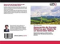 Generación de Energía Eléctrica por Medio de un Generador Eólico: Tipo Savonius para la Generación Eléctrica de 120 voltios de corriente alterna