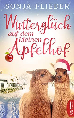 Winterglück auf dem kleinen Apfelhof (Fünf Alpakas für die Liebe 2)