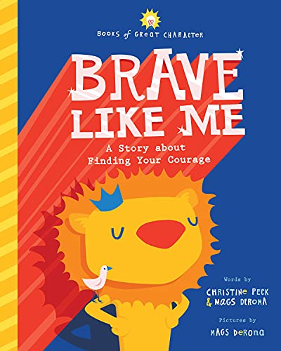 Brave Like Me: A Story About Finding Your Courage (Books of Great Character)の詳細を見る