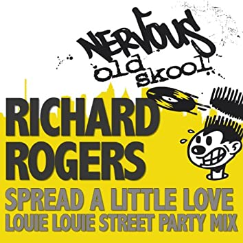 Spread A Little Love - Louie Louie Street Party Mix