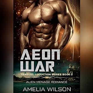 Aeon War: Alien Menage Romance     Sensual Abduction Series, Book 3              De :                                                                                                                                 Amelia Wilson                               Lu par :                                                                                                                                 Erin Coker                      Durée : 1 h et 41 min     Pas de notations     Global 0,0
