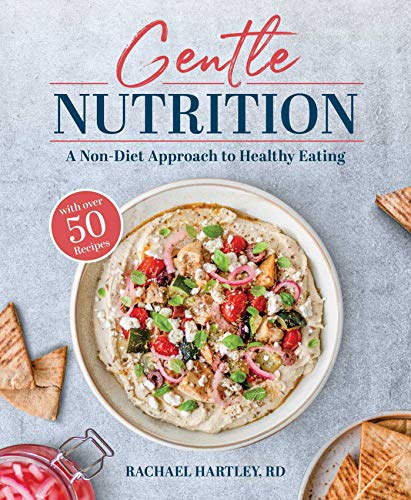 Compare Textbook Prices for Gentle Nutrition: A Non-Diet Approach to Healthy Eating 1 Edition ISBN 9781628604245 by Hartley, Rachael