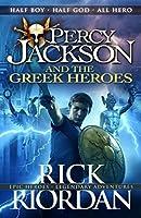 Percy Jackson and the Greek Heroes (Percy Jackson's Greek Myths) by Rick Riordan(1905-07-04)