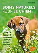 Soins naturels pour le chien de Françoise Heitz