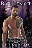 Dark Embrace (The Dark Legacy Series Book 1)