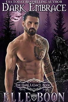 Dark Embrace (The Dark Legacy Series Book 1) by [Elle Boon]