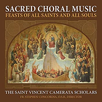 Sacred Choral Music - Feast of All Saints and All Souls