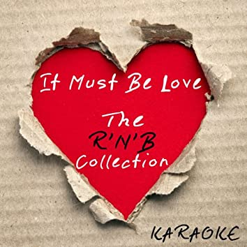 It Must Be Love - The R'N'B Collection (Karaoke Version)