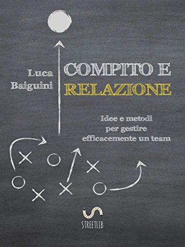 Compito e relazione: Idee e metodi per gestire efficacemente un team