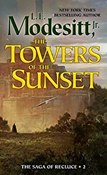 The Towers of the Sunset (Saga of Recluce Book 2) by [L. E. Modesitt Jr.]