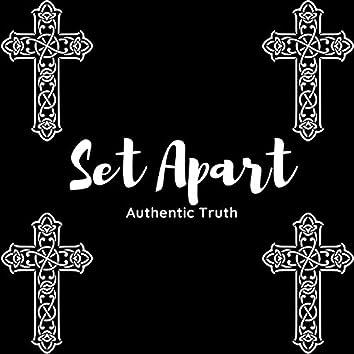 Set Apart : Authentic Truth
