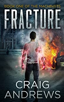 Fracture (The Machinists Book 1) by [Craig Andrews]