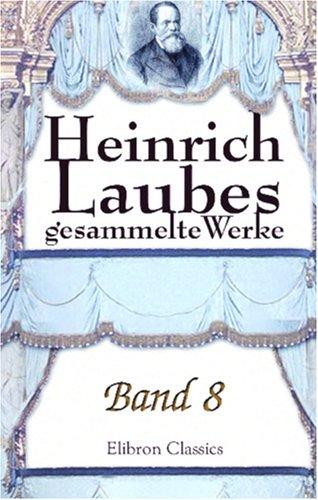 Heinrich Laubes gesammelte Werke: Band 8. Das Glück