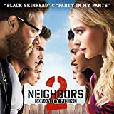 Black Skinhead / Party in My Pants (from Neighbors 2: Sorority Rising)