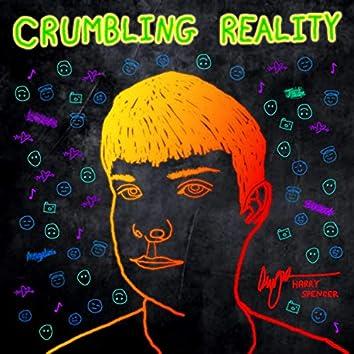 Crumbling Reality