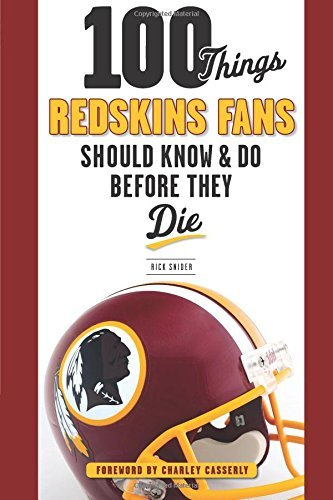 100 Things Redskins Fans Should Know & Do Before They Die (100 Things...Fans Should Know) (English Edition)