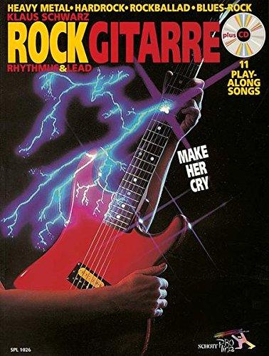 Rock Gitarre: Make her cry - Rhythm & Lead / Heavy Metal - Hardrock - Rockballad - Blues-Rock. Gitarre. Ausgabe mit CD.: Rhythmus und Lead. ... Blues-Rock. Make her cry (Schott Pro Line)
