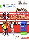 Classmates. Corso di inglese per la scuola secondaria di primo grado. Per la Scuola media....