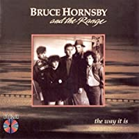 The Way It Is by Bruce Hornsby & the Range (1986-07-28)