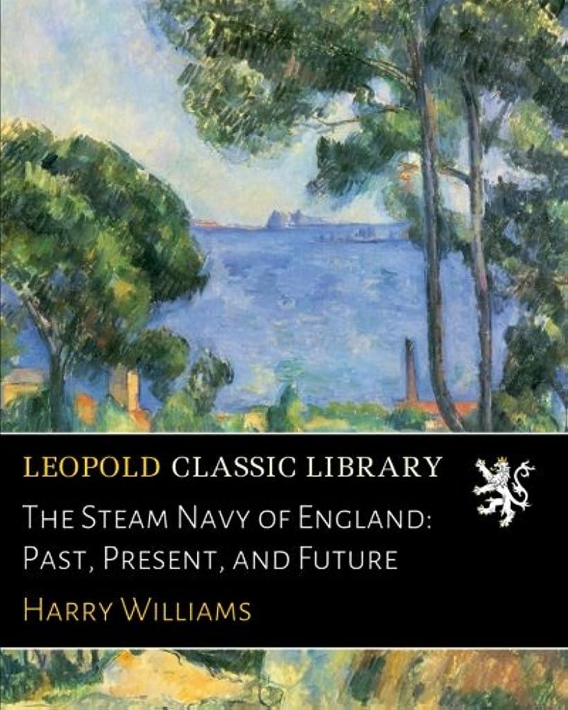 ドナウ川アサーレジデンスThe Steam Navy of England: Past, Present, and Future
