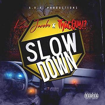 Slow Down (feat. ThatGuy!?)