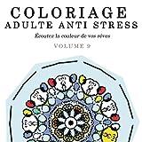 Coloriage Adulte Anti Stress: Écoutez la couleur de vos rêves: Volume 9 (Mandalas à Colorier)