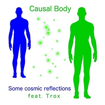 Some Cosmic Reflections (feat. Trox)