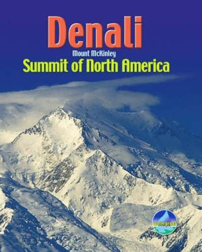 Denali / Mount McKinley: Summit of North America (Rucksack Pocket Summits)
