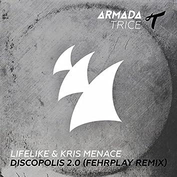 Discopolis 2.0 (Fehrplay Remix)