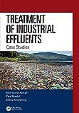 Treatment of Industrial Effluents: Case Studies