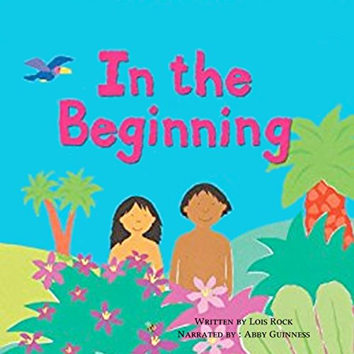 In the Beginning: My Very First Bible Stories audiobook cover art
