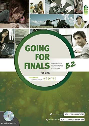 Going for Finals B2 für BHS – Übungsbuch Englisch zur RDP-Vorbereitung + Audio-CDs