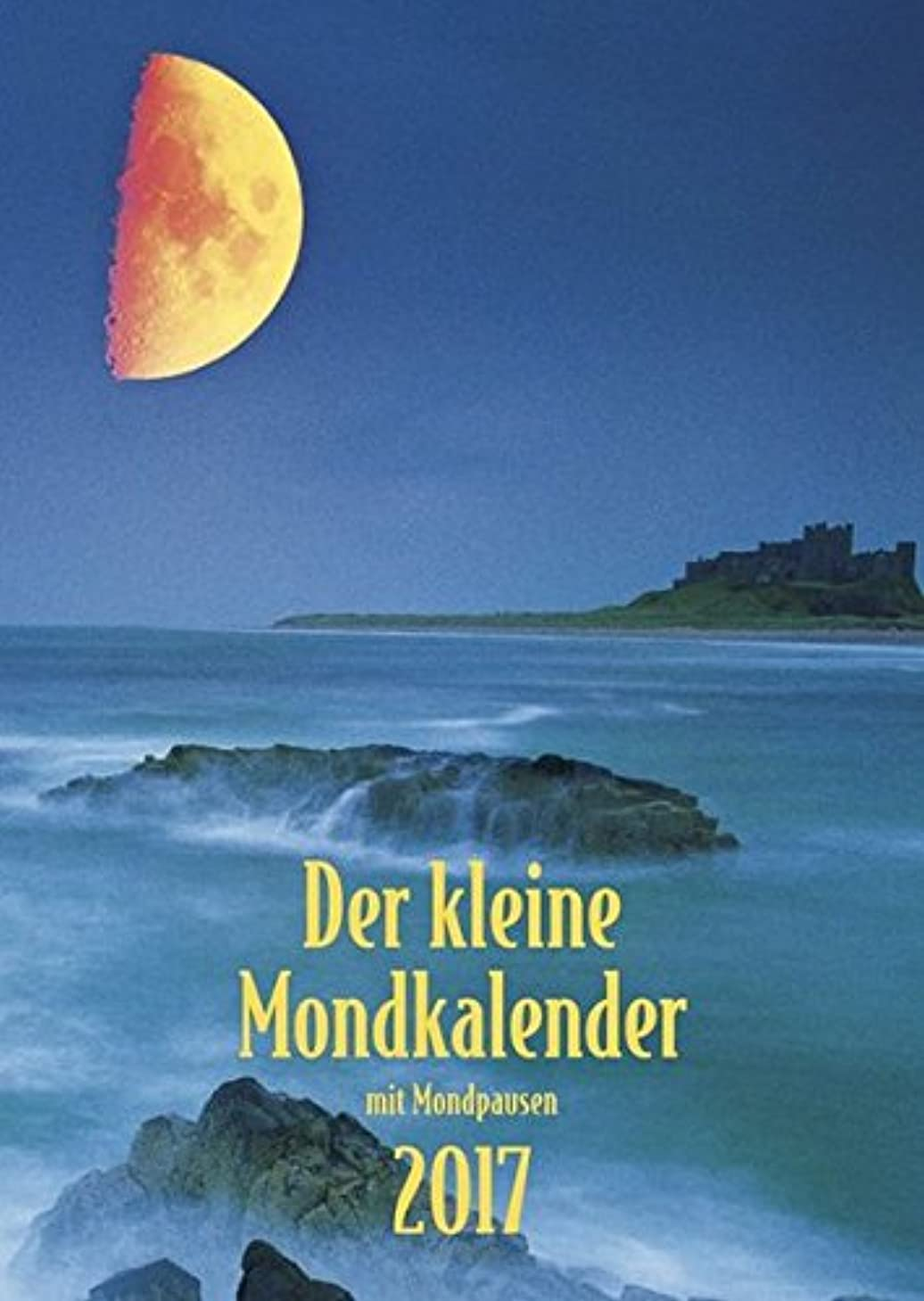 教くぼみフィドルDer kleine Mondkalender 2017: Buchkalender mit praktischen Hinweisen fuer jeden Tag