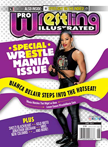 Pro Wrestling Illustrated: June 2021 Issue-Bianca Belair, Keiji Muto, Shotzi Blackheart, Miro, State of the Independents (English Edition)