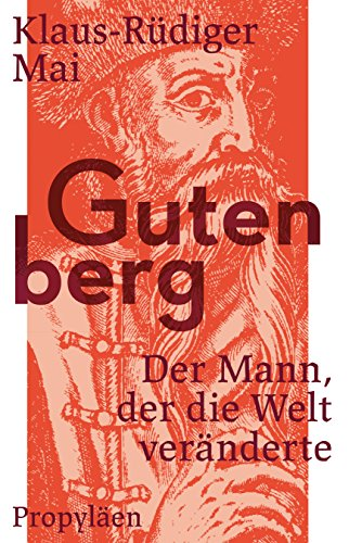 Gutenberg: Der Mann, der die Welt veränderte