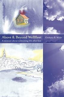 Above and Beyond Wellfleet: A memoir about welcoming life after loss
