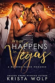 What Happens in Vegas - A Reverse Harem Romance